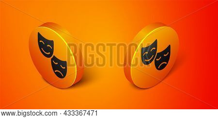 Isometric Comedy And Tragedy Theatrical Masks Icon Isolated On Orange Background. Orange Circle Butt