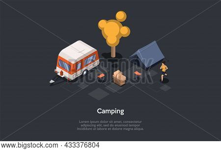 Camping In Woods Concept Design. Isometric Composition, Cartoon 3d Style. Vector Illustration With C