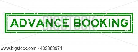 Grunge Green Advance Booking Word Square Rubber Seal Stamp On White Background
