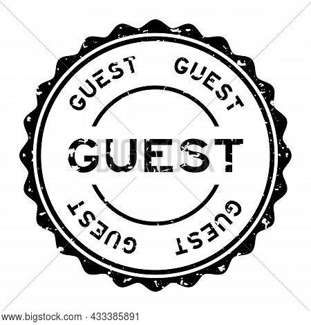 Grunge Black Guest Word Round Rubber Seal Stamp On White Background