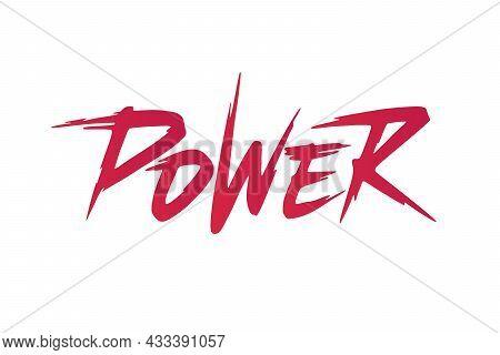Power Vector Inscription. Unique Original Handwritten Lettering