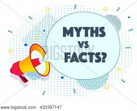 Megaphone Report Myths Vs Facts Realistic Style On Half Tone Background. Vector Illustration 10 Eps