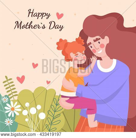 Happy Mother Day Card. Greeting Card For Holiday. Cute Images With Love. Girl Holds Her Daughter In