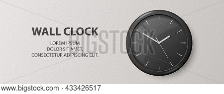 Vector 3d Realistic Black Wall Office Clock On Textured White Wall Background. Design Template, Bann