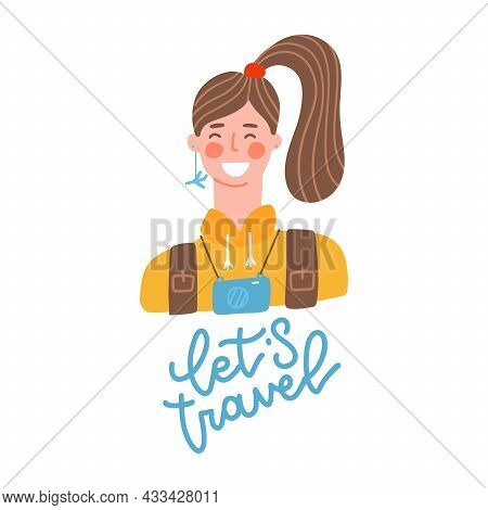 A Young Brunette Traveler With Backpack. Lets Travel Quote. Concept Of Traveling, Hiking, Trekking A