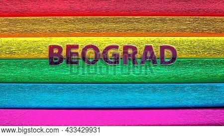 A Rainbow Flag, The Pride Flag. Lgbtq Community Symbol. Europride 2022 In Belgrade Is A Landmark Eve
