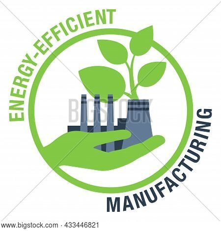 Energy Efficient Manufacturing Concept - Eco-friendly Industrial Plant In Hand. Isolated Vector Embl
