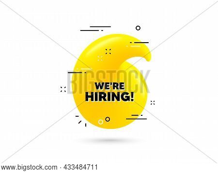 We Are Hiring Text. Yellow 3d Quotation Bubble. Recruitment Agency Sign. Hire Employees Symbol. Hiri