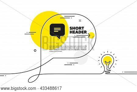 Text Message Icon. Continuous Line Idea Chat Bubble Banner. Chat Comment Sign. Speech Bubble Symbol.