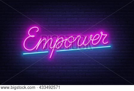 Empower Neon Lettering On Brick Wall Background.