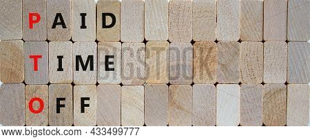 Pto, Paid Time Off Symbol. Wooden Blocks With Concept Words 'pto, Paid Time Off'. Beautiful Wooden B