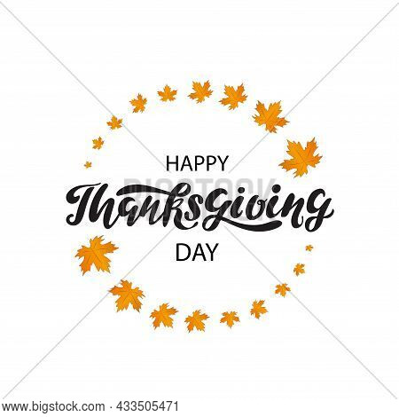 Happy Thanksgiving Day Digital Hand Lettering With Orange Maple Leaves As A Circle On The White Back