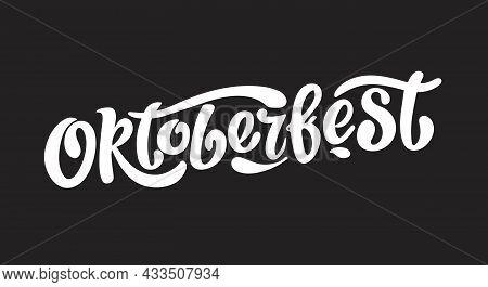 Oktoberfest Handwritten Lettering. White Letters On The Black Background.design Template Event Celeb