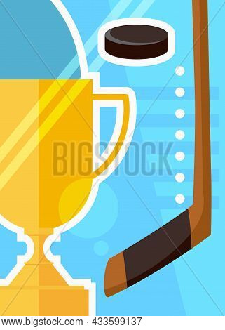 Hockey Poster With Cup And Stick. Sport Placard Design In Cartoon Style.