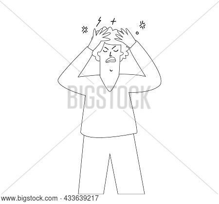 An Angry Man Drawn With An Outline. Angry Man Holds His Head