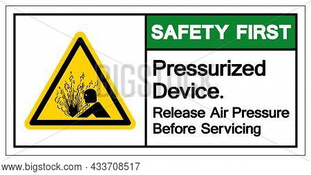 Safety First Pressurized Device Release Air Pressure Before Servicing Symbol Sign, Vector Illustrati
