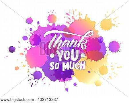 Hand Sketched Thank You So Much Lettering Typography. Handwritten Inspirational Quote Thank You. Han
