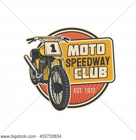 Moto Speedway Club Vector Icon Of Motor Sport Motorcycle Or Motor Bike Vehicle With Wheels, Engine A