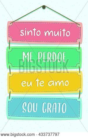 Colorful Pallet Lettering In Brazilian Portuguese. Translation: I Am Really Sorry, Forgive Me, I Lov