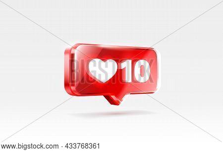 Heart 10 Like Icon, Sign Follower 3d Banner, Love Post Social Media. Vector