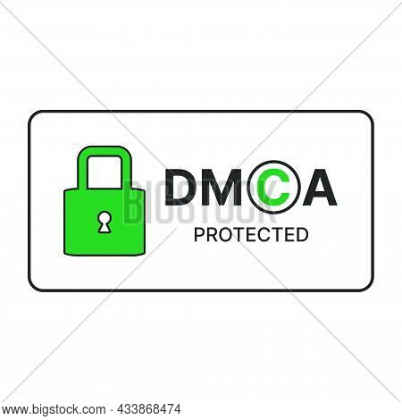 Dmca Protected Sign. Digital Millennium Copyright Act Acronym. Copyright Protection. Intellectual Pr