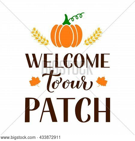 Welcome To Our Patch Quote With Hand Drawn Pumpkin. Vector Template For Typography Poster, Banner, F
