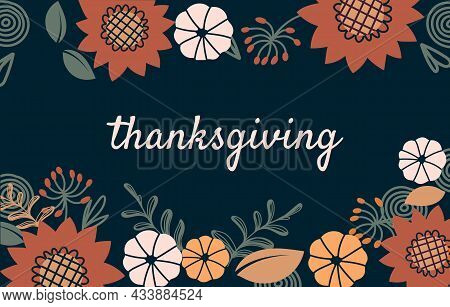Happy Thanksgiving Concept. Colorful Horizontal Poster With Flower, Leave And Inscription. Beautiful