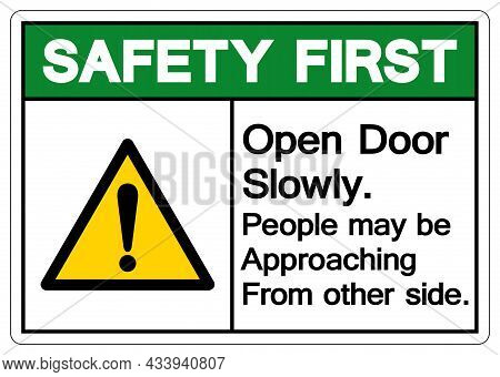 Safety First Open Door Slowly People May Be Approaching From Other Side Symbol Sign,vector Illustrat