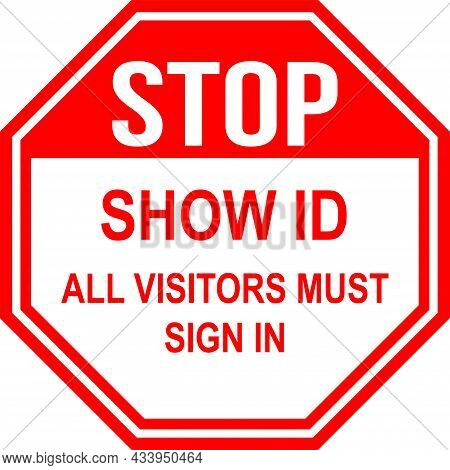 Stop Show Id All Visitors Must Sign. Red Background. Workplace Safety Signs And Symbols.