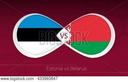 Estonia Vs Belarus In Football Competition, Group E. Versus Icon On Football Background. Vector Illu