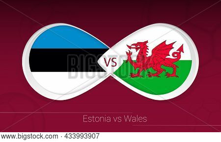 Estonia Vs Wales In Football Competition, Group E. Versus Icon On Football Background. Vector Illust
