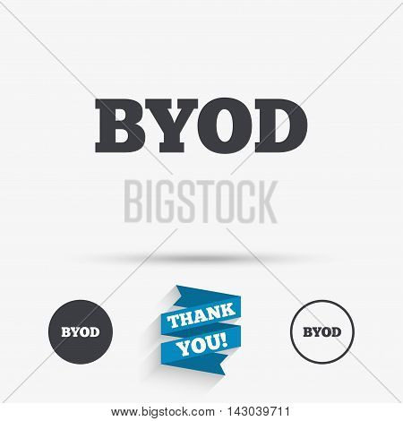 BYOD sign icon. Bring your own device symbol. Flat icons. Buttons with icons. Thank you ribbon. Vector