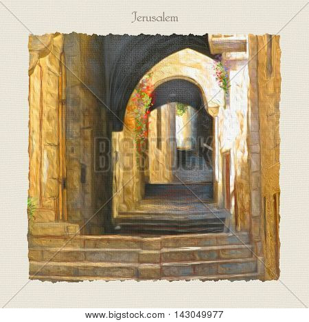 Jerusalem Old City, street. Israel. David's city - old city of Jerusalem. Digital Illustration. Hand Drawn. Oil Painting. Jewish Holidays. Torah, Judaism, Rosh Ha Shana, Sukkot, Bar Mitzvah, Passover.