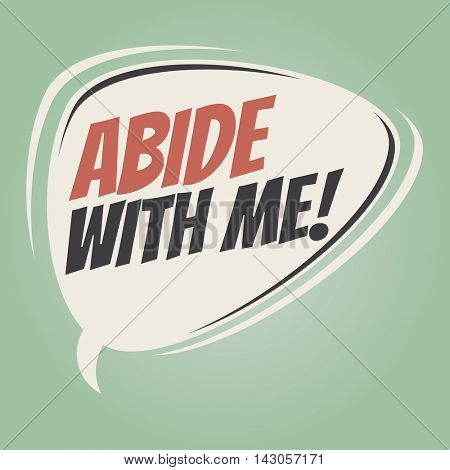 abide with me retro cartoon balloon