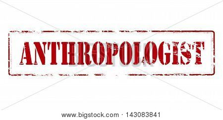 Rubber stamp with word anthropologist inside vector illustration