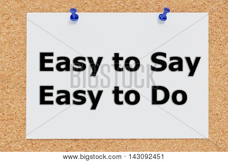 Easy To Say Easy To Do Concept