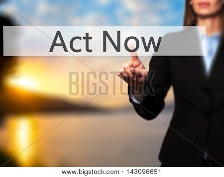 Act Now - Isolated Female Hand Touching Or Pointing To Button