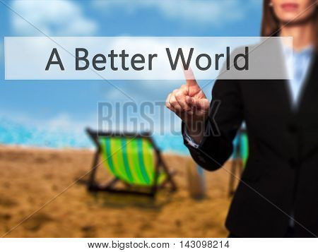 A Better World - Isolated Female Hand Touching Or Pointing To Button