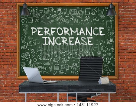 Performance Increase - Hand Drawn on Green Chalkboard in Modern Office Workplace. Illustration with Doodle Design Elements. 3D.