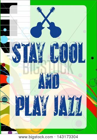 Black and white piano keys set on a jazz grunge background with the message Stay Cool and Play Jazz