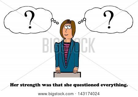 Business cartoon about a businesswoman who questions everything.