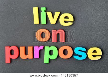 Text Live on purpose on black background