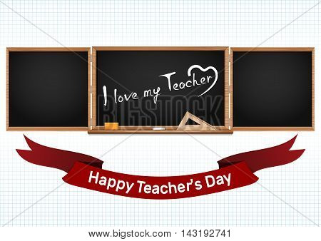 Happy National Teacher's Day. Three components chalkboard with handwritten inscription on the blackboard - I love my teacher. Vector illustration