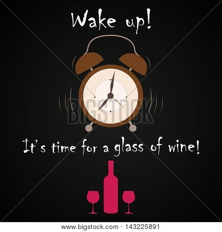 It's time for a glass of wine - funny inscription template