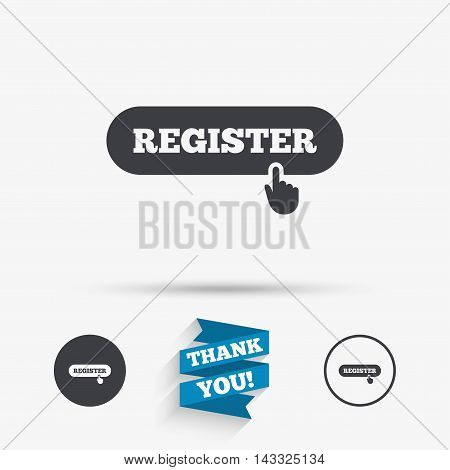 Register with hand pointer sign icon. Membership symbol. Website navigation. Flat icons. Buttons with icons. Thank you ribbon. Vector