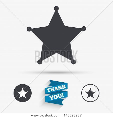 Star Sheriff sign icon. Police button. Sheriff symbol. Flat icons. Buttons with icons. Thank you ribbon. Vector