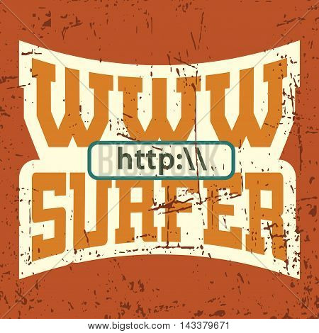 WWW internet surfer t shirt typography graphics. Grunge mockup with windows addres. Fashion stylish print sport wear. Template for apparel card poster. Symbol of web browser site Vector illustration