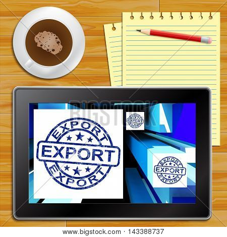 Export Tablet Showing Worldwide Shipping 3D Illustration