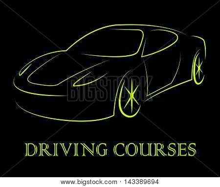 Driving Courses Means Car Program Or Vehicle Driver Lessons