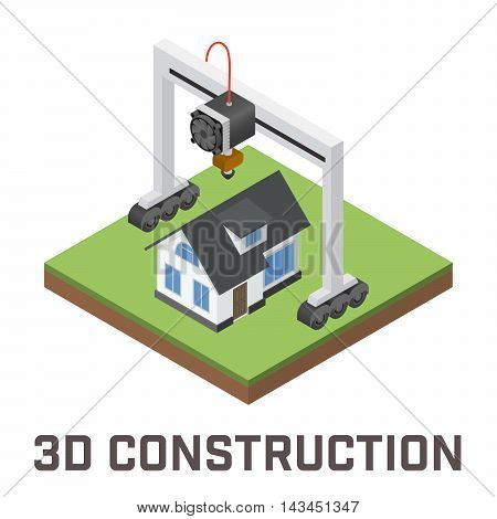 Industrial 3D printer prints a house concept. Isometric vector illustration